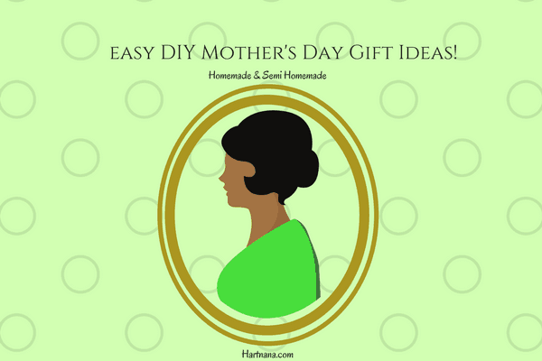 Best DIY Mothers Day Gift Ideas-Cheap & Easy To Make