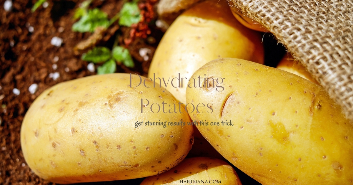 dehydrating potatoes - get great results using this one simple trick